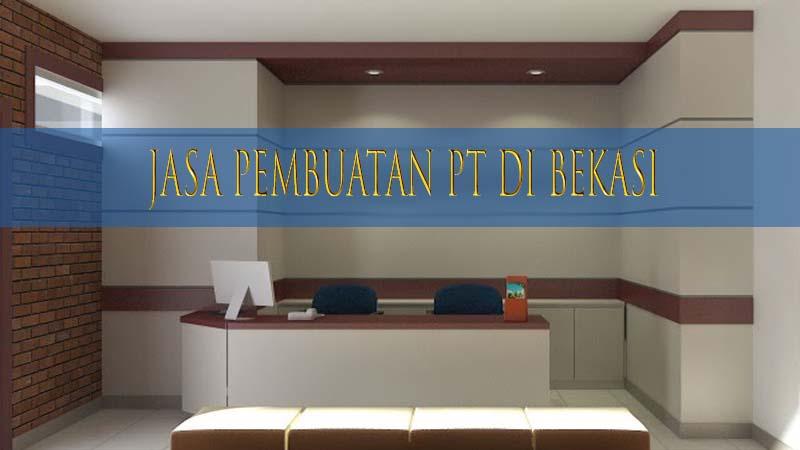 Jasa Pembuatan PT Di Bekasi, Kemudahan UKM Di Bekasi Dirikan PT