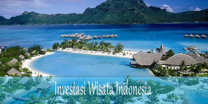 Peluang Investasi Pariwisata di Indonesia