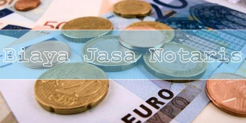Biaya Jasa Notaris